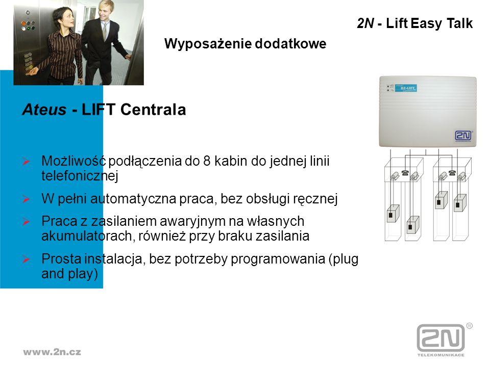 Ateus - LIFT Centrala Możliwość podłączenia do 8 kabin do jednej linii telefonicznej W pełni automatyczna praca, bez obsługi ręcznej Praca z zasilanie