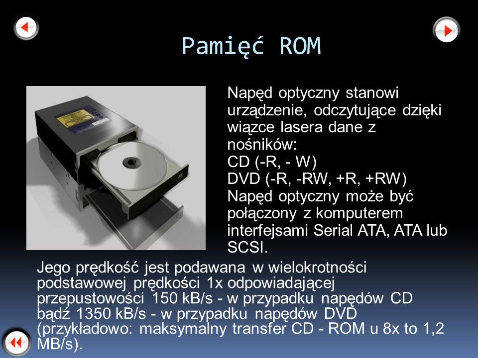 Pamięć ROM Jego prędkość jest podawana w wielokrotności podstawowej prędkości 1x odpowiadającej przepustowości 150 kB/s - w przypadku napędów CD bądź