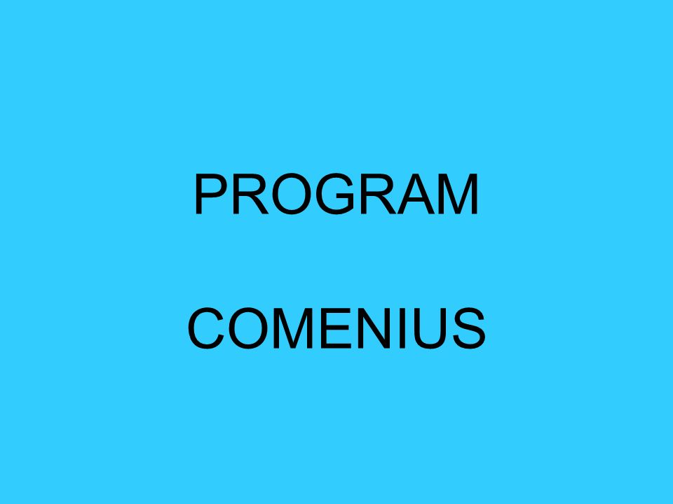 Comenius jeden z czterech programów sektorowych Programu Uczenie się przez całe życie (Lifelong Learning Programme)