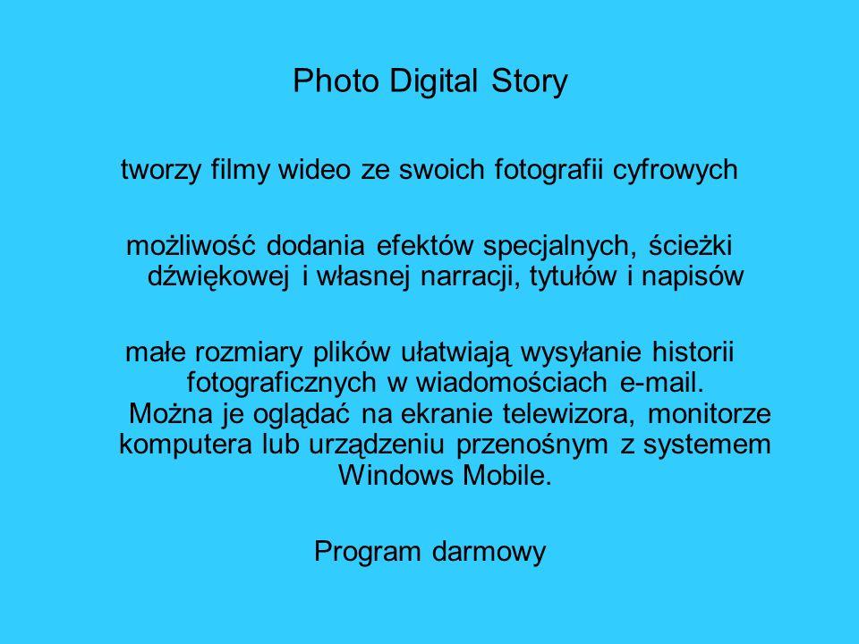 Photo Digital Story tworzy filmy wideo ze swoich fotografii cyfrowych możliwość dodania efektów specjalnych, ścieżki dźwiękowej i własnej narracji, ty