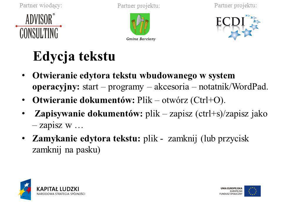Partner wiodący:Partner projektu: Gmina Barciany Otwieranie edytora tekstu wbudowanego w system operacyjny: start – programy – akcesoria – notatnik/Wo