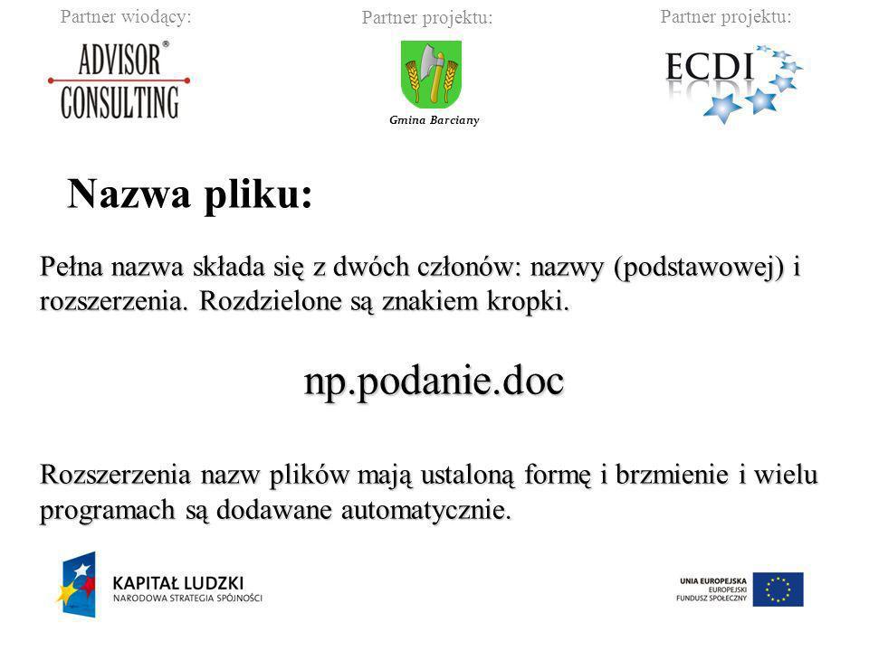 Partner wiodący:Partner projektu: Gmina Barciany Pełna nazwa składa się z dwóch członów: nazwy (podstawowej) i rozszerzenia. Rozdzielone są znakiem kr