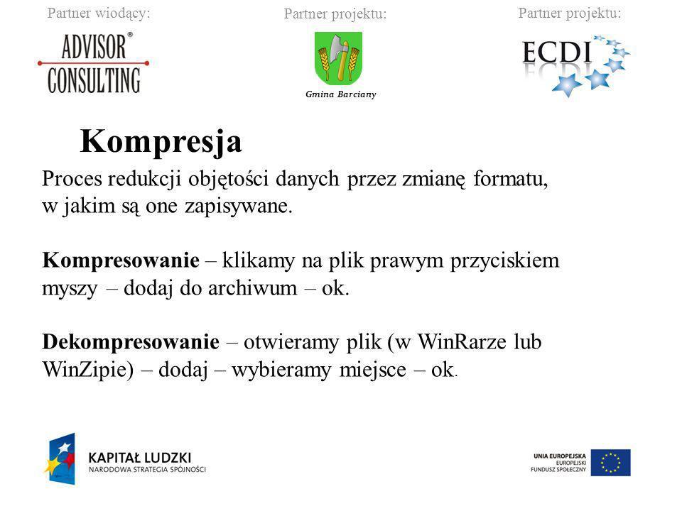 Partner wiodący:Partner projektu: Gmina Barciany Proces redukcji objętości danych przez zmianę formatu, w jakim są one zapisywane. Kompresowanie – kli
