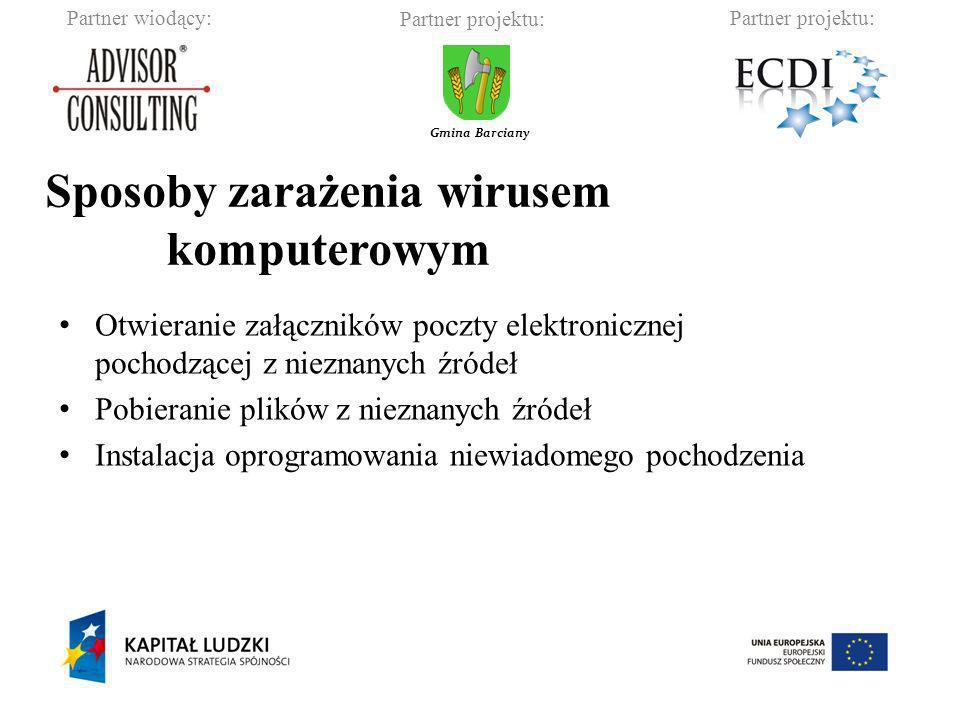 Partner wiodący:Partner projektu: Gmina Barciany Sposoby zarażenia wirusem komputerowym Otwieranie załączników poczty elektronicznej pochodzącej z nie