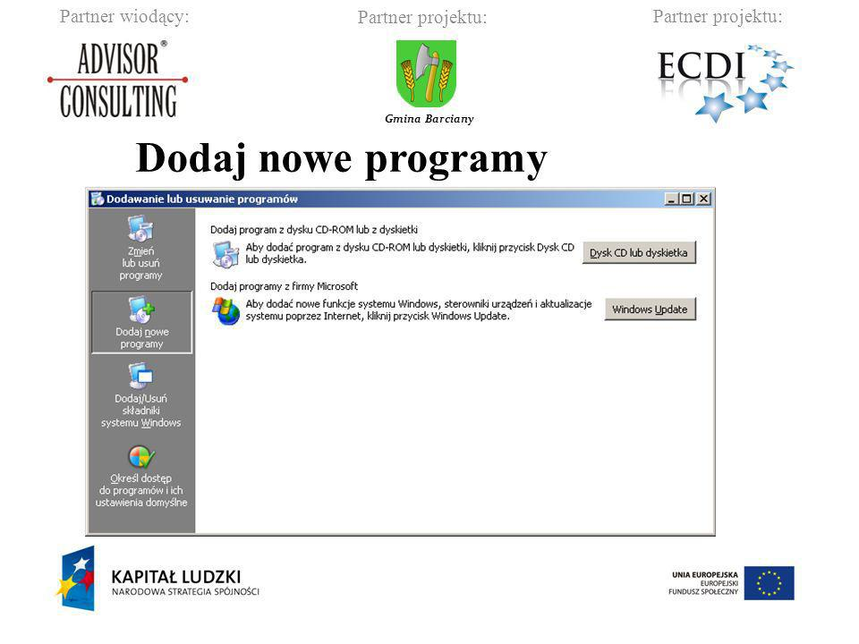 Partner wiodący:Partner projektu: Gmina Barciany Dodaj/Usuń składniki systemu Windows