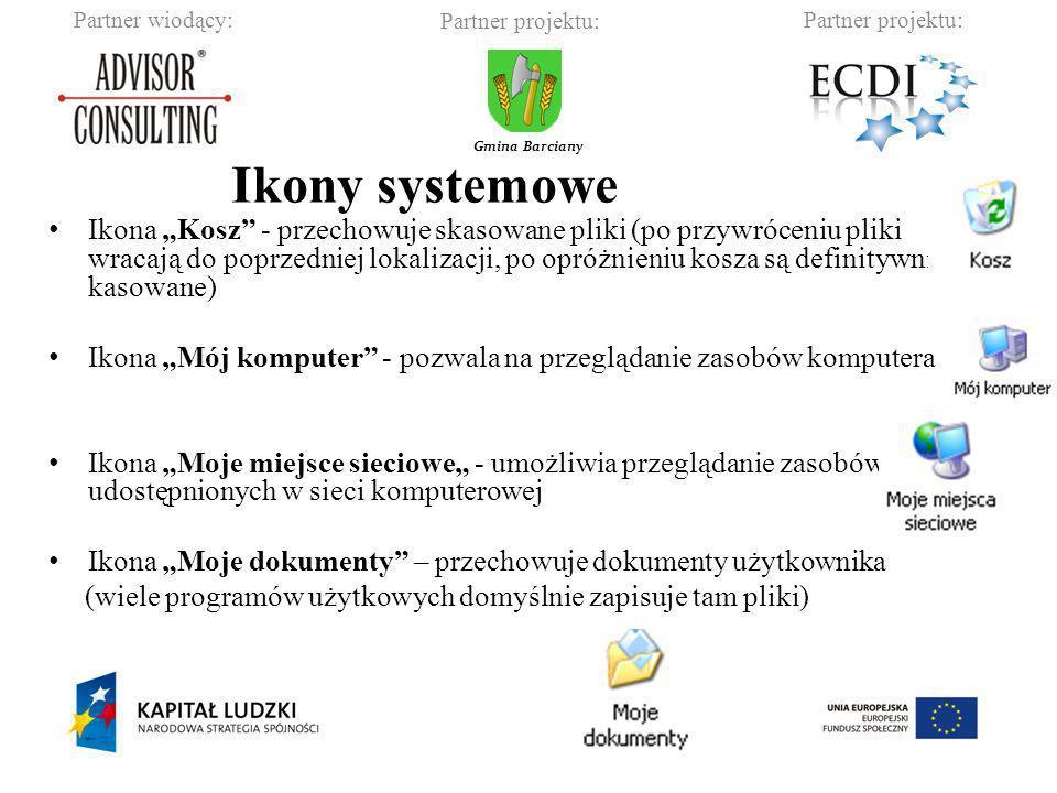 Partner wiodący:Partner projektu: Gmina Barciany Ikona Kosz - przechowuje skasowane pliki (po przywróceniu pliki wracają do poprzedniej lokalizacji, p