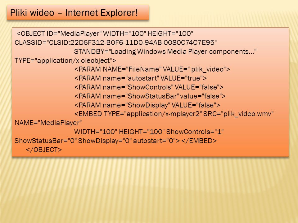 Pliki wideo – Internet Explorer! <OBJECT ID=