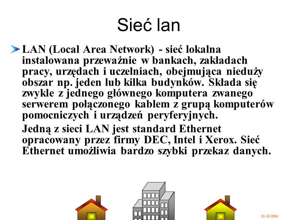 Sieć lan LAN (Local Area Network) - sieć lokalna instalowana przeważnie w bankach, zakładach pracy, urzędach i uczelniach, obejmująca nieduży obszar np.