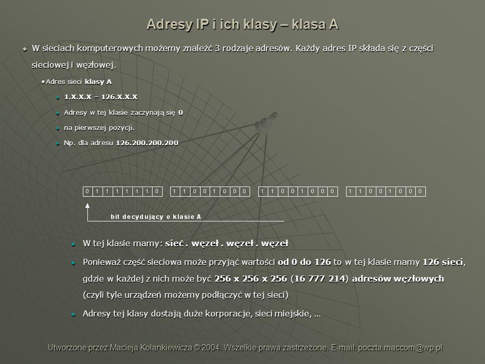 Adresy IP i ich klasy – klasa A W sieciach komputerowych możemy znaleźć 3 rodzaje adresów. Każdy adres IP składa się z części sieciowej i węzłowej. W