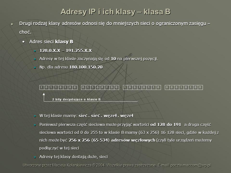 Adresy IP i ich klasy – klasa B Drugi rodzaj klasy adresów odnosi się do mniejszych sieci o ograniczonym zasięgu – choć. Drugi rodzaj klasy adresów od