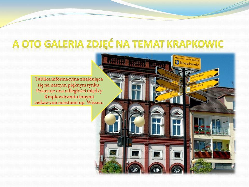 Tablica informacyjna znajdująca się na naszym pięknym rynku. Pokazuje ona odległości między Krapkowicami a innymi ciekawymi miastami np. Wissen.