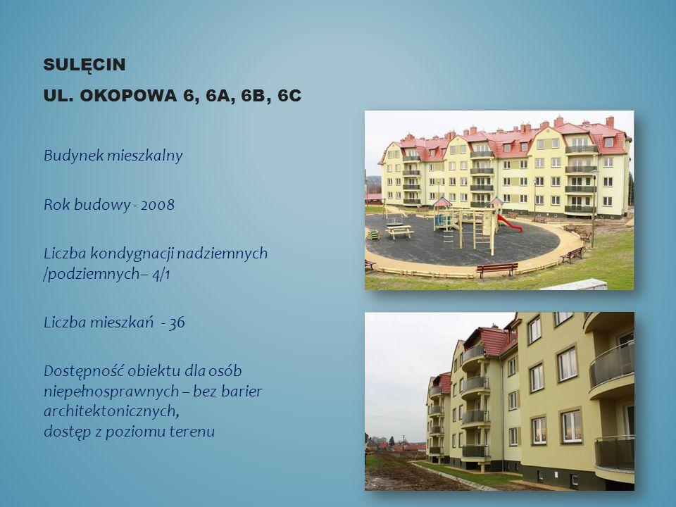 SULĘCIN UL. OKOPOWA 6, 6A, 6B, 6C Budynek mieszkalny Rok budowy - 2008 Liczba kondygnacji nadziemnych /podziemnych– 4/1 Liczba mieszkań - 36 Dostępnoś