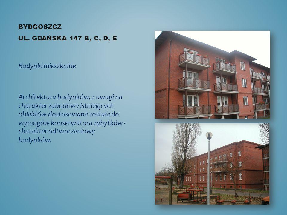 BYDGOSZCZ UL. GDAŃSKA 147 B, C, D, E Budynki mieszkalne Architektura budynków, z uwagi na charakter zabudowy istniejących obiektów dostosowana została