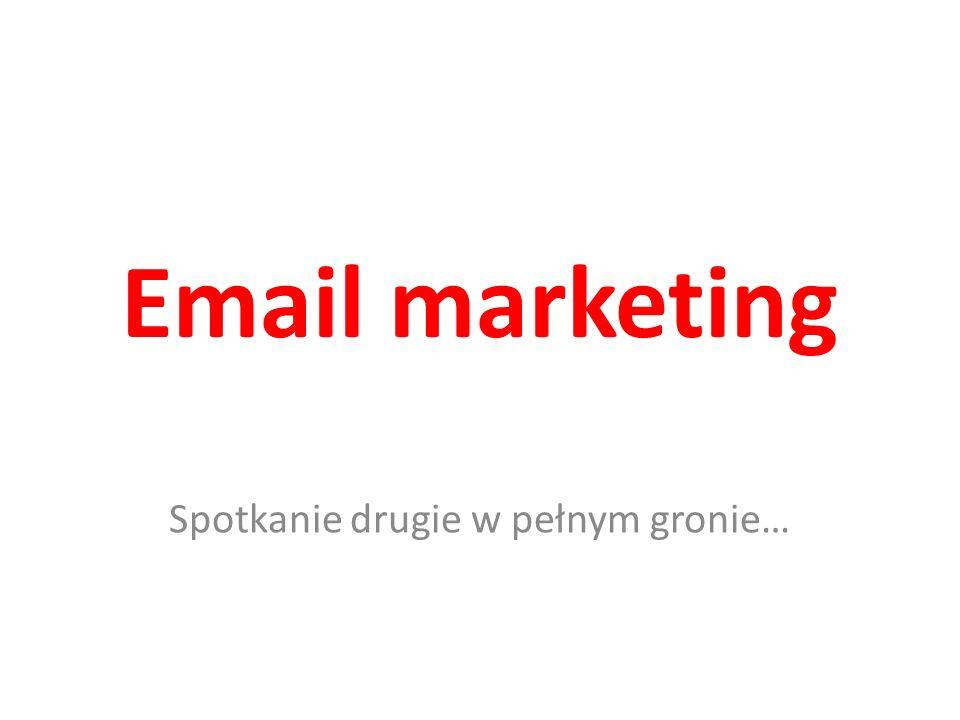 Email marketing Spotkanie drugie w pełnym gronie…