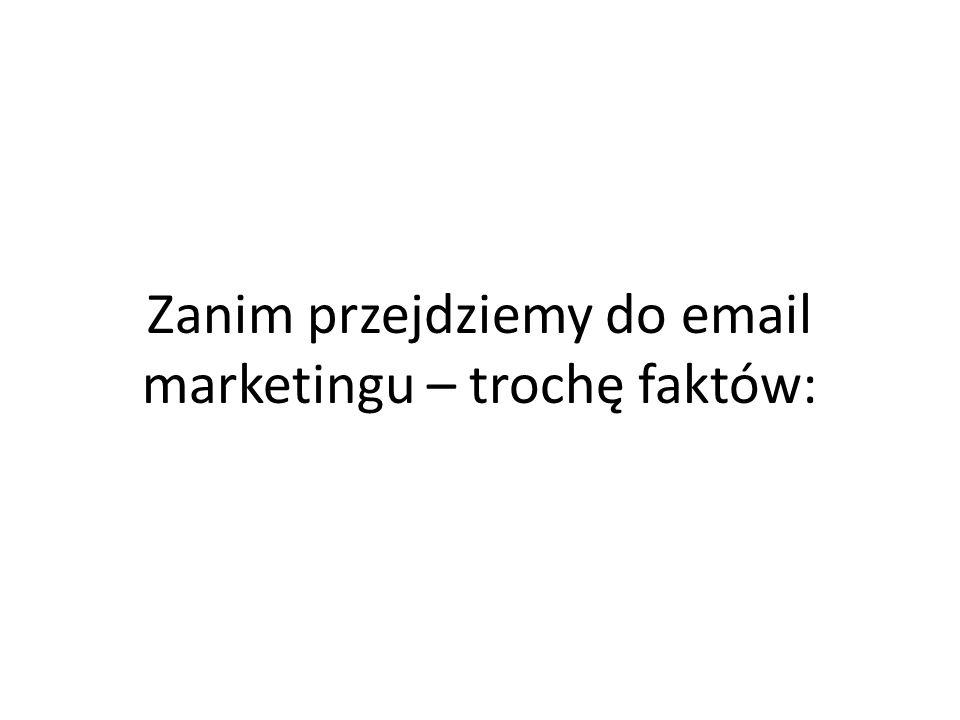 Zanim przejdziemy do email marketingu – trochę faktów: