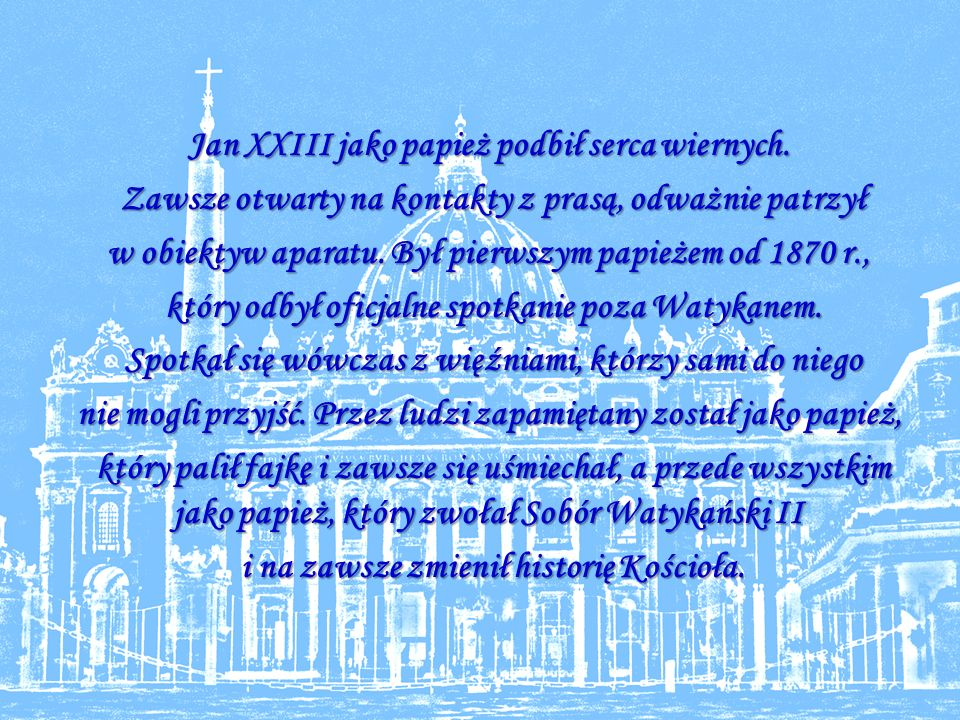 Jan Paweł I Jan Paweł I (Albino Luciani) - urodzony 17 października 1912 roku w Forno di Canale, na papieża został wybrany 26 sierpnia 1978, a już 28 września tego samego roku zmarł.