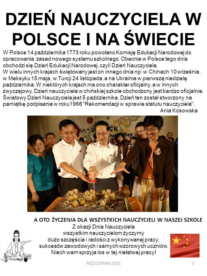 PAŹDZIERNIK 20113 DZIEŃ NAUCZYCIELA W POLSCE I NA ŚWIECIE W Polsce 14 października 1773 roku powołano Komisję Edukacji Narodowej do opracowania zasad