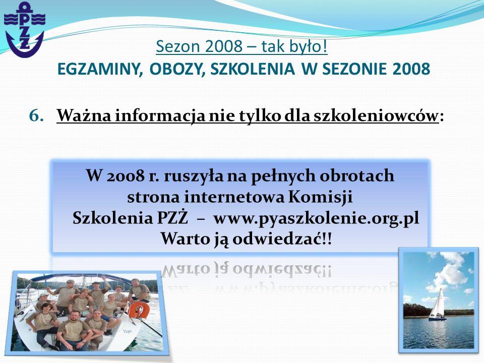 6. Ważna informacja nie tylko dla szkoleniowców: Sezon 2008 – tak było! EGZAMINY, OBOZY, SZKOLENIA W SEZONIE 2008