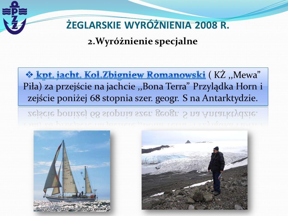ŻEGLARSKIE WYRÓŻNIENIA 2008 R. 2.Wyróżnienie specjalne