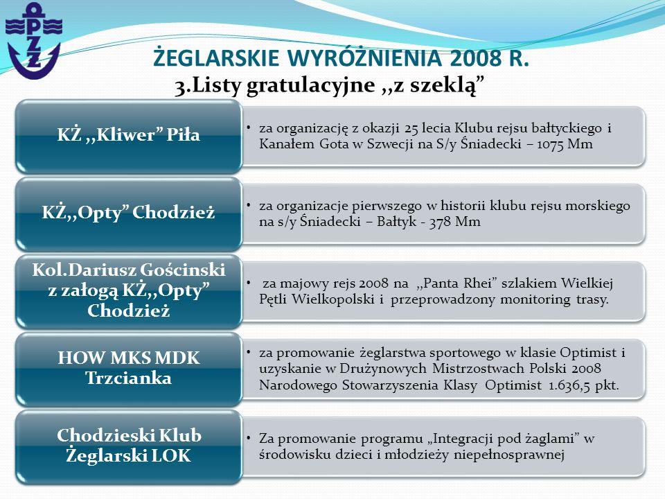 ŻEGLARSKIE WYRÓŻNIENIA 2008 R. 3.Listy gratulacyjne,,z szeklą za organizację z okazji 25 lecia Klubu rejsu bałtyckiego i Kanałem Gota w Szwecji na S/y