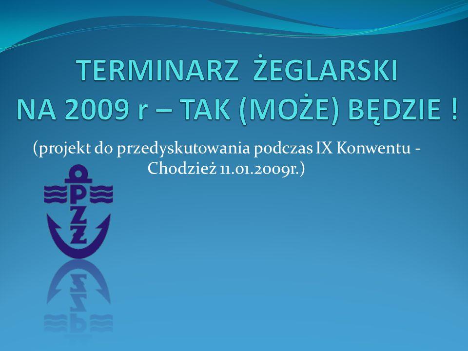 (projekt do przedyskutowania podczas IX Konwentu - Chodzież 11.01.2009r.)