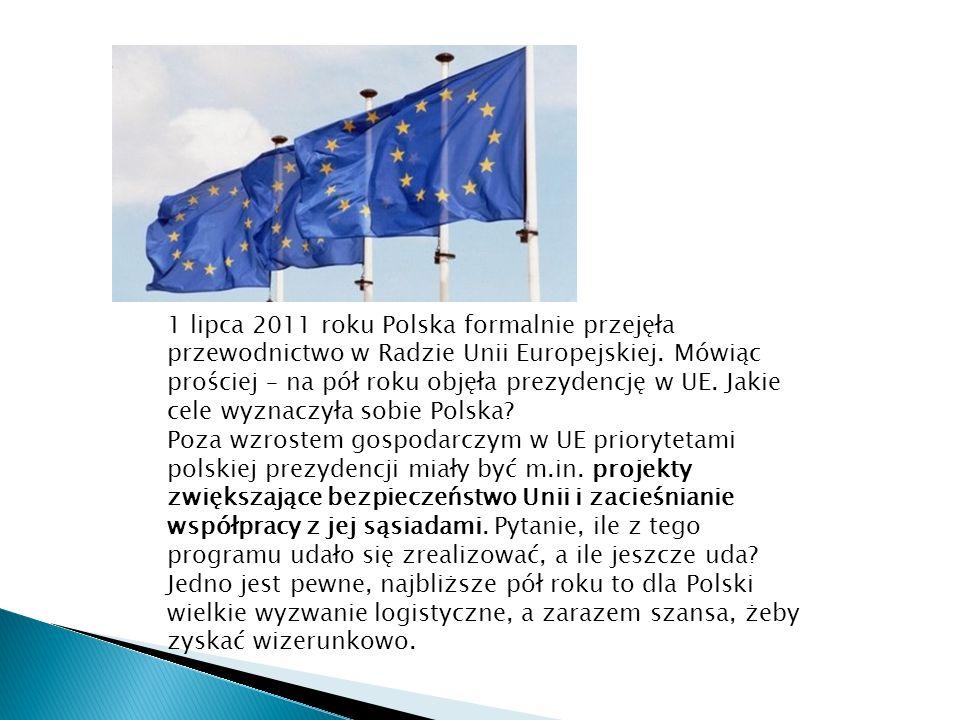 1 lipca 2011 roku Polska formalnie przejęła przewodnictwo w Radzie Unii Europejskiej. Mówiąc prościej – na pół roku objęła prezydencję w UE. Jakie cel
