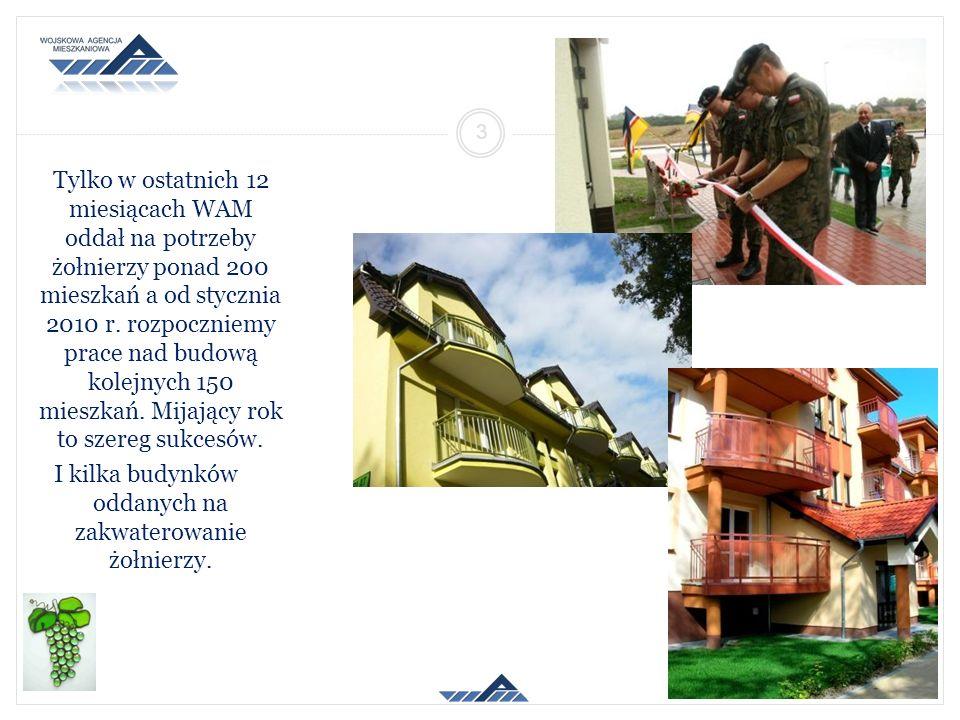 Tylko w ostatnich 12 miesiącach WAM oddał na potrzeby żołnierzy ponad 200 mieszkań a od stycznia 2010 r. rozpoczniemy prace nad budową kolejnych 150 m