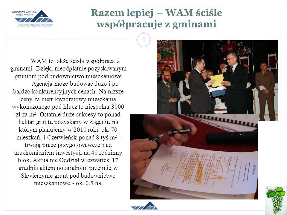 2014-01-26 Oddział Regionalny Zielona Góra 6 Razem lepiej – WAM ściśle współpracuje z gminami WAM to także ścisła współpraca z gminami. Dzięki nieodpł
