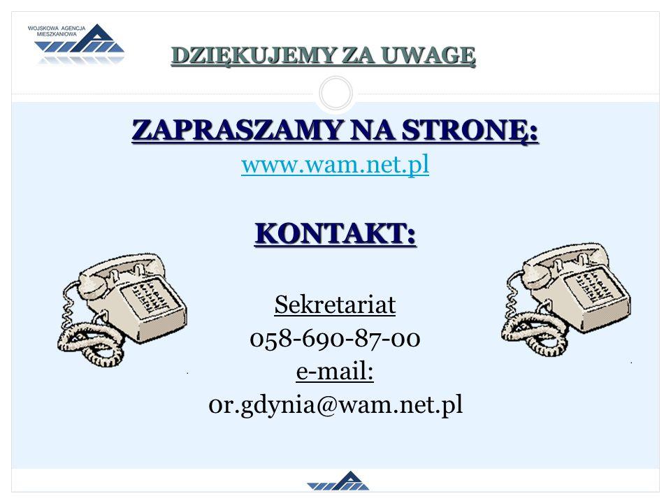 DZIĘKUJEMY ZA UWAGĘ ZAPRASZAMY NA STRONĘ: www.wam.net.plKONTAKT: Sekretariat 058-690-87-00 e-mail: 0r.gdynia@wam.net.pl