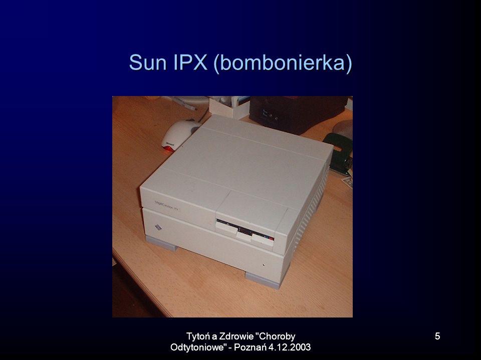 Tytoń a Zdrowie Choroby Odtytoniowe - Poznań 4.12.2003 5 Sun IPX (bombonierka)