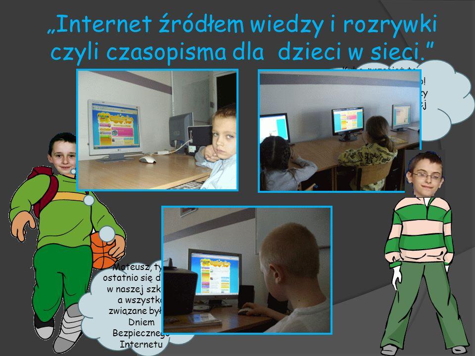 Internet źródłem wiedzy i rozrywki czyli czasopisma dla dzieci w sieci. Kuba, przecież to jeszcze nie wszystko! Nasi najmłodsi koledzy na lekcji bibli