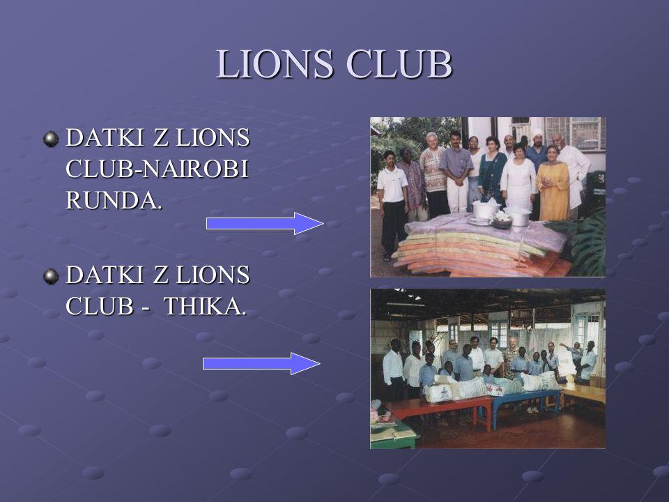 LIONS CLUB DATKI Z LIONS CLUB-NAIROBI RUNDA. DATKI Z LIONS CLUB - THIKA.