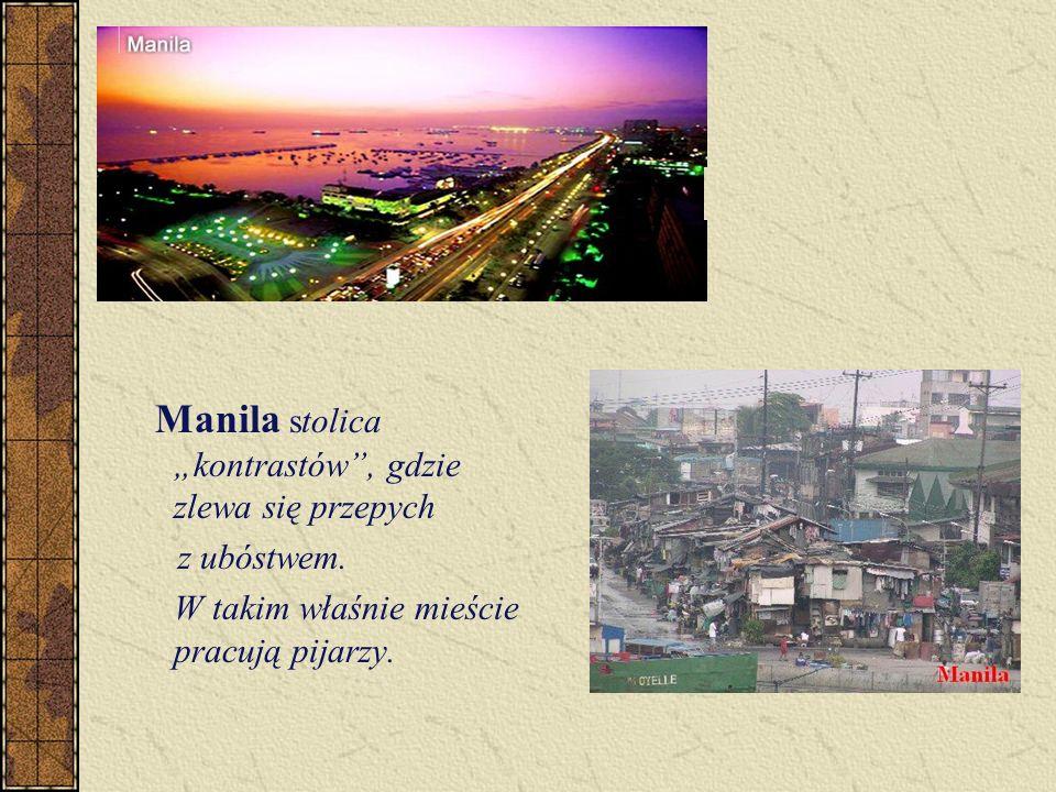 Manila stolica kontrastów, gdzie zlewa się przepych z ubóstwem.