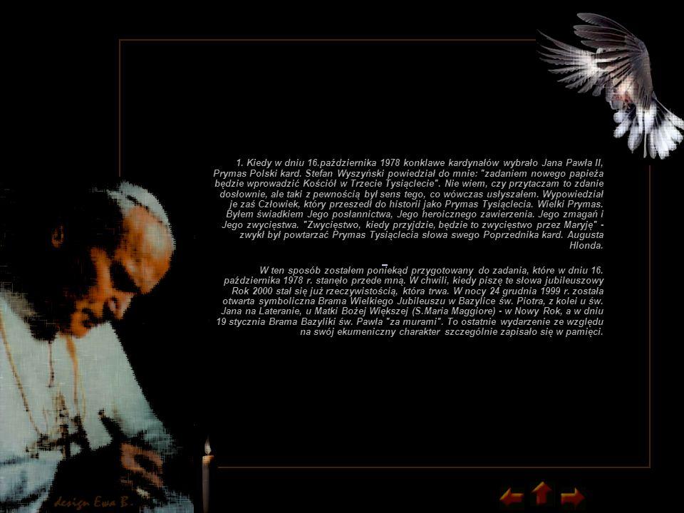 1. Kiedy w dniu 16.października 1978 konklawe kardynałów wybrało Jana Pawła II, Prymas Polski kard.
