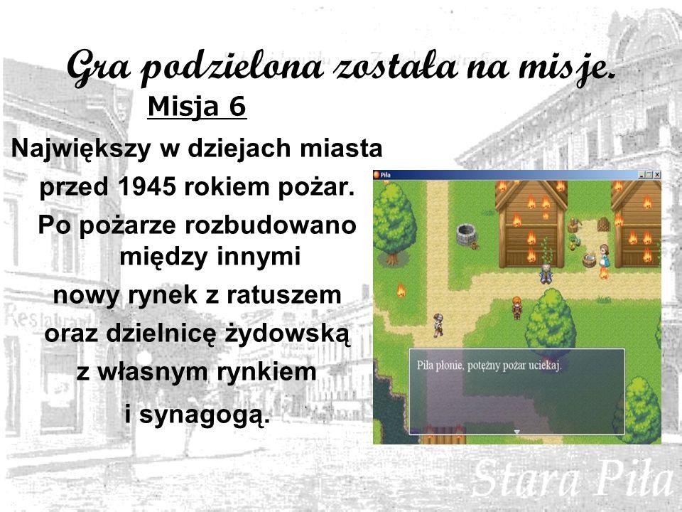 Gra podzielona została na misje. Misja 6 Największy w dziejach miasta przed 1945 rokiem pożar.