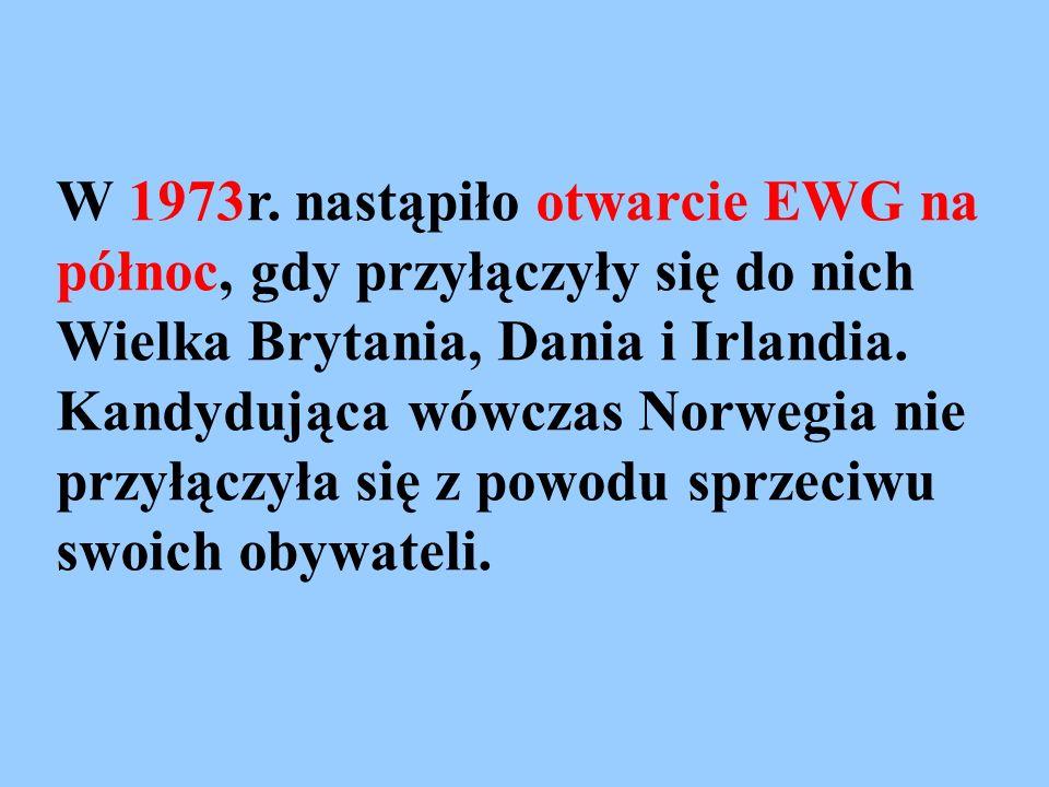 W 1973r. nastąpiło otwarcie EWG na północ, gdy przyłączyły się do nich Wielka Brytania, Dania i Irlandia. Kandydująca wówczas Norwegia nie przyłączyła