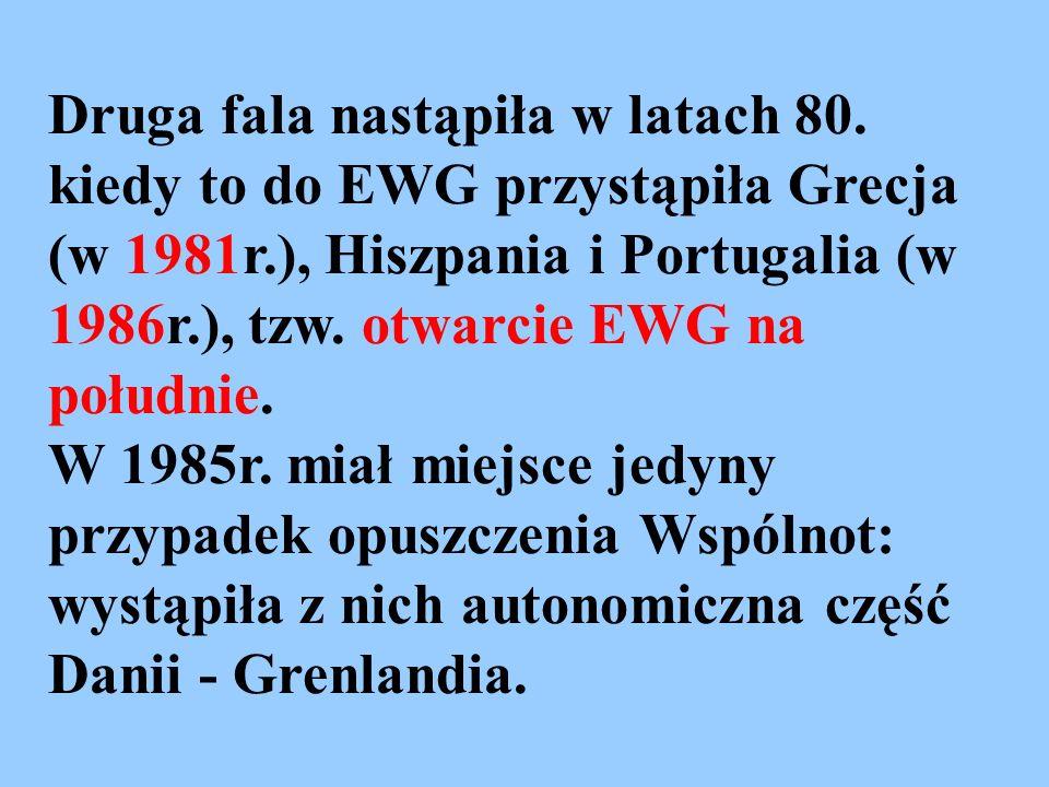 Druga fala nastąpiła w latach 80. kiedy to do EWG przystąpiła Grecja (w 1981r.), Hiszpania i Portugalia (w 1986r.), tzw. otwarcie EWG na południe. W 1