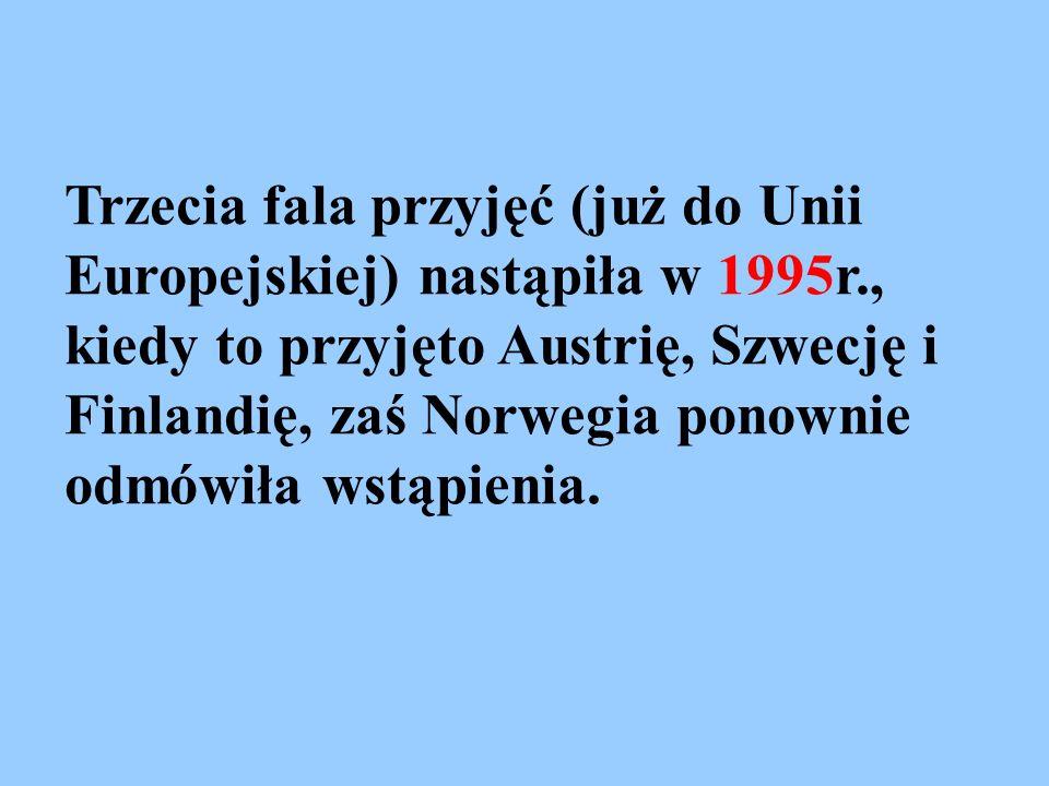 Trzecia fala przyjęć (już do Unii Europejskiej) nastąpiła w 1995r., kiedy to przyjęto Austrię, Szwecję i Finlandię, zaś Norwegia ponownie odmówiła wst