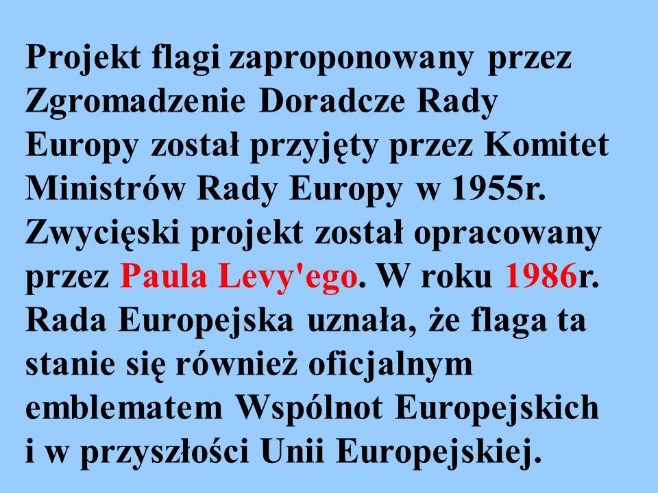 Projekt flagi zaproponowany przez Zgromadzenie Doradcze Rady Europy został przyjęty przez Komitet Ministrów Rady Europy w 1955r. Zwycięski projekt zos