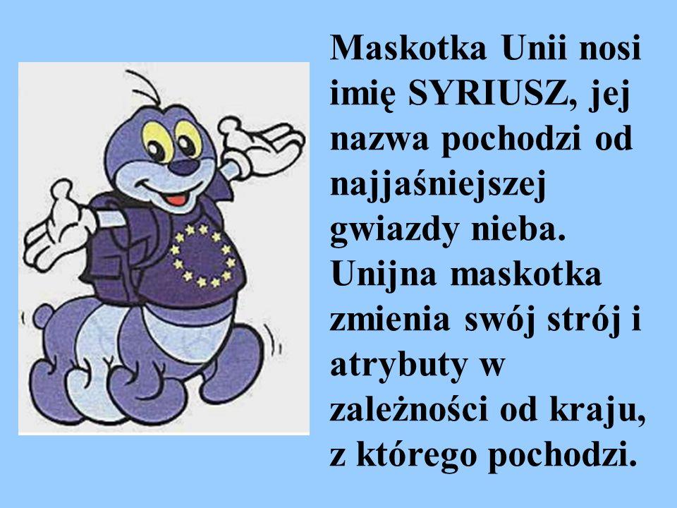 Maskotka Unii nosi imię SYRIUSZ, jej nazwa pochodzi od najjaśniejszej gwiazdy nieba. Unijna maskotka zmienia swój strój i atrybuty w zależności od kra
