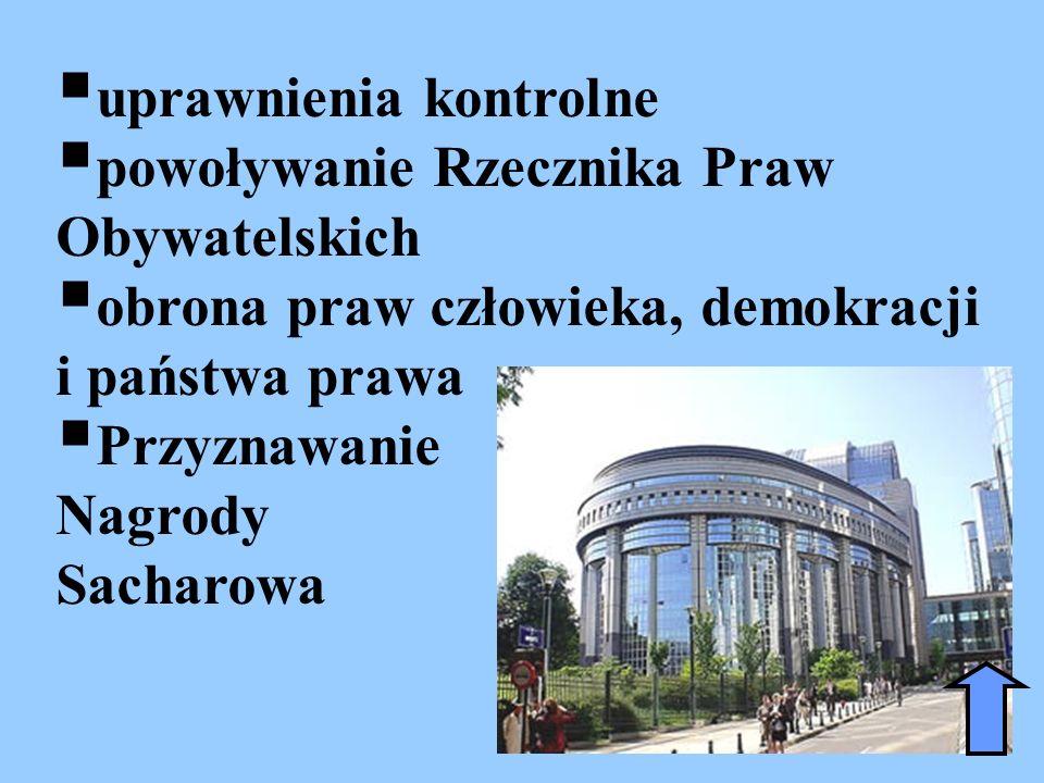 uprawnienia kontrolne powoływanie Rzecznika Praw Obywatelskich obrona praw człowieka, demokracji i państwa prawa Przyznawanie Nagrody Sacharowa