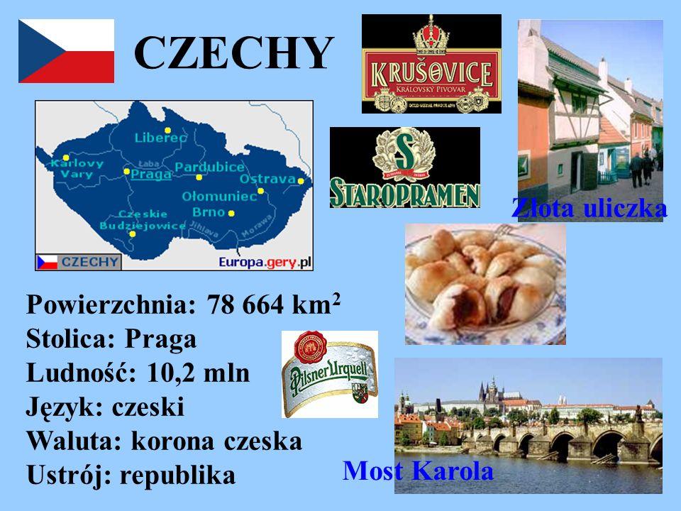 CZECHY Powierzchnia: 78 664 km 2 Stolica: Praga Ludność: 10,2 mln Język: czeski Waluta: korona czeska Ustrój: republika Most Karola Złota uliczka