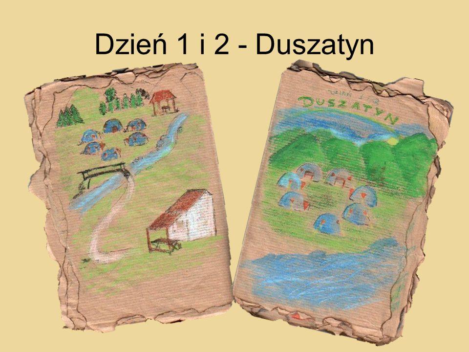 Dzień 1 i 2 - Duszatyn