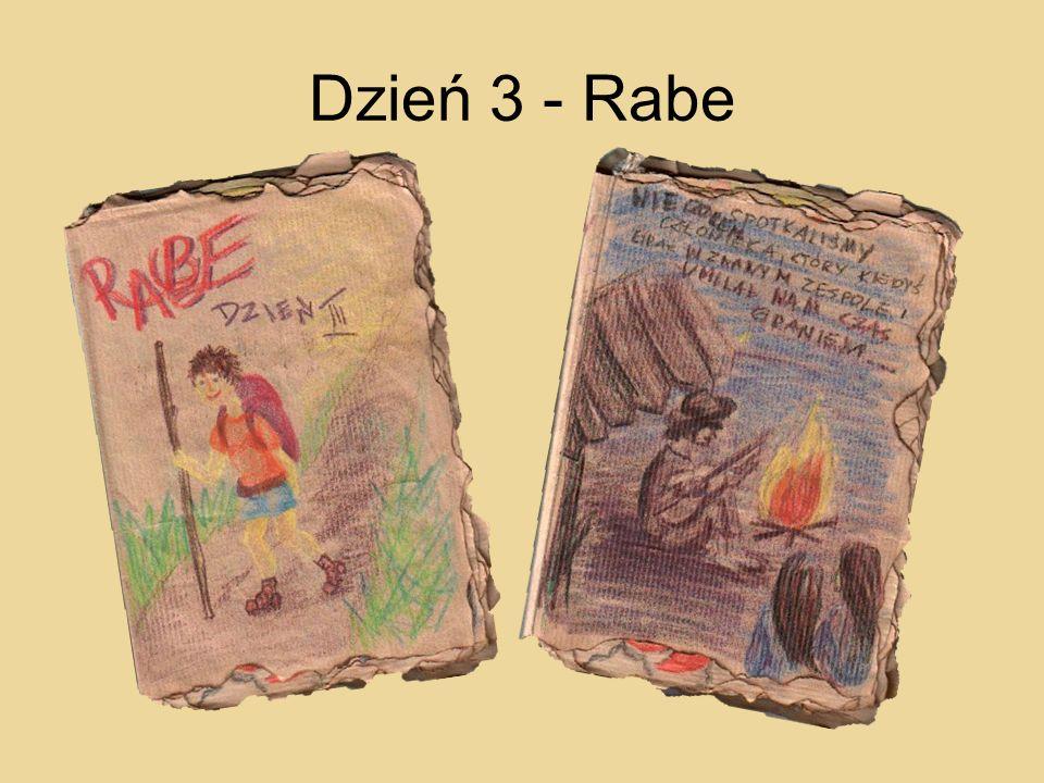 Dzień 3 - Rabe