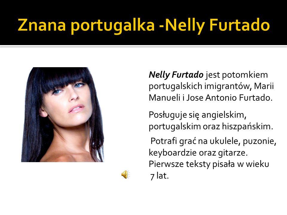 Nelly Furtado jest potomkiem portugalskich imigrantów, Marii Manueli i Jose Antonio Furtado. Posługuje się angielskim, portugalskim oraz hiszpańskim.