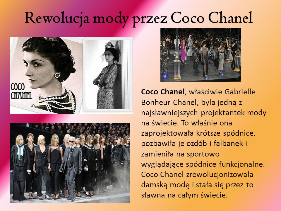 Rewolucja mody przez Coco Chanel Coco Chanel, właściwie Gabrielle Bonheur Chanel, była jedną z najsławniejszych projektantek mody na świecie. To właśn