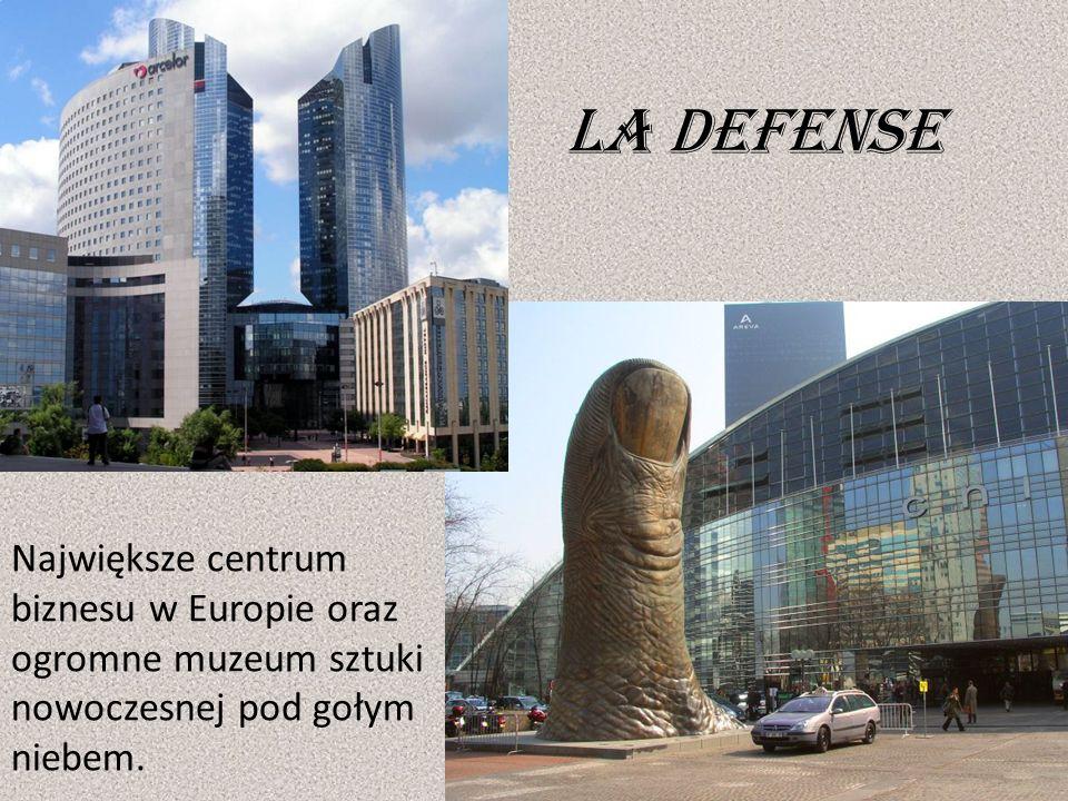 La defense Największe centrum biznesu w Europie oraz ogromne muzeum sztuki nowoczesnej pod gołym niebem.