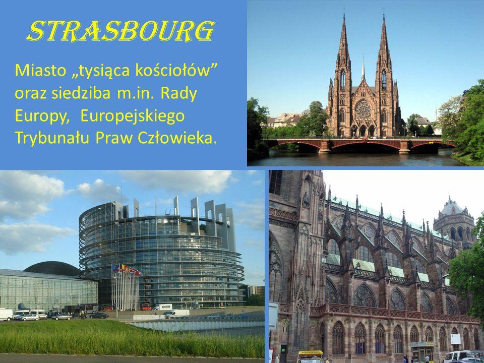 Strasbourg Miasto tysiąca kościołów oraz siedziba m.in. Rady Europy, Europejskiego Trybunału Praw Człowieka.