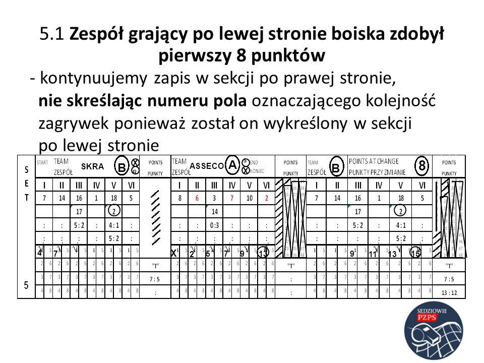 SKRA ASSECO B B A - kontynuujemy zapis w sekcji po prawej stronie, nie skreślając numeru pola oznaczającego kolejność zagrywek ponieważ został on wykr