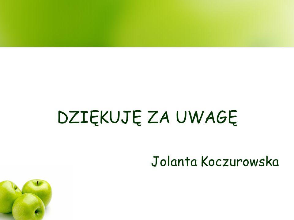 DZIĘKUJĘ ZA UWAGĘ Jolanta Koczurowska